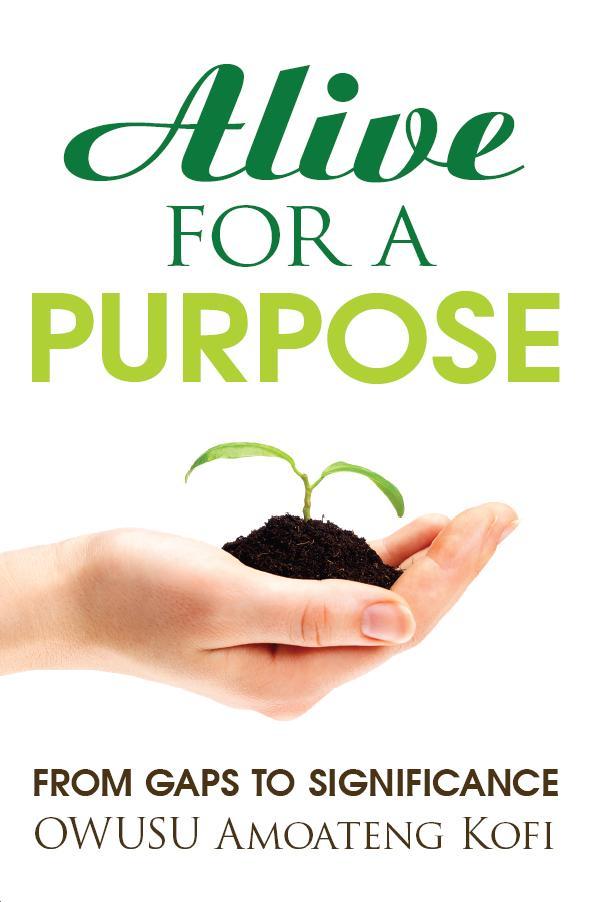 Alive for a Purpose